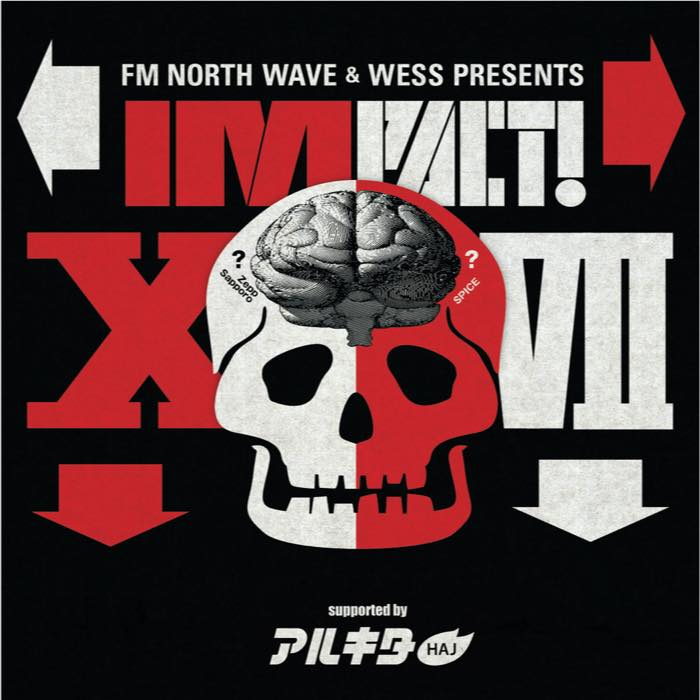 FM NORTH WAVE & WESS presents  IMPACT ! XVII   supported by アルキタ│FM NORTH WAVE & WESS presents  IMPACT ! XVII   supported by アルキタ