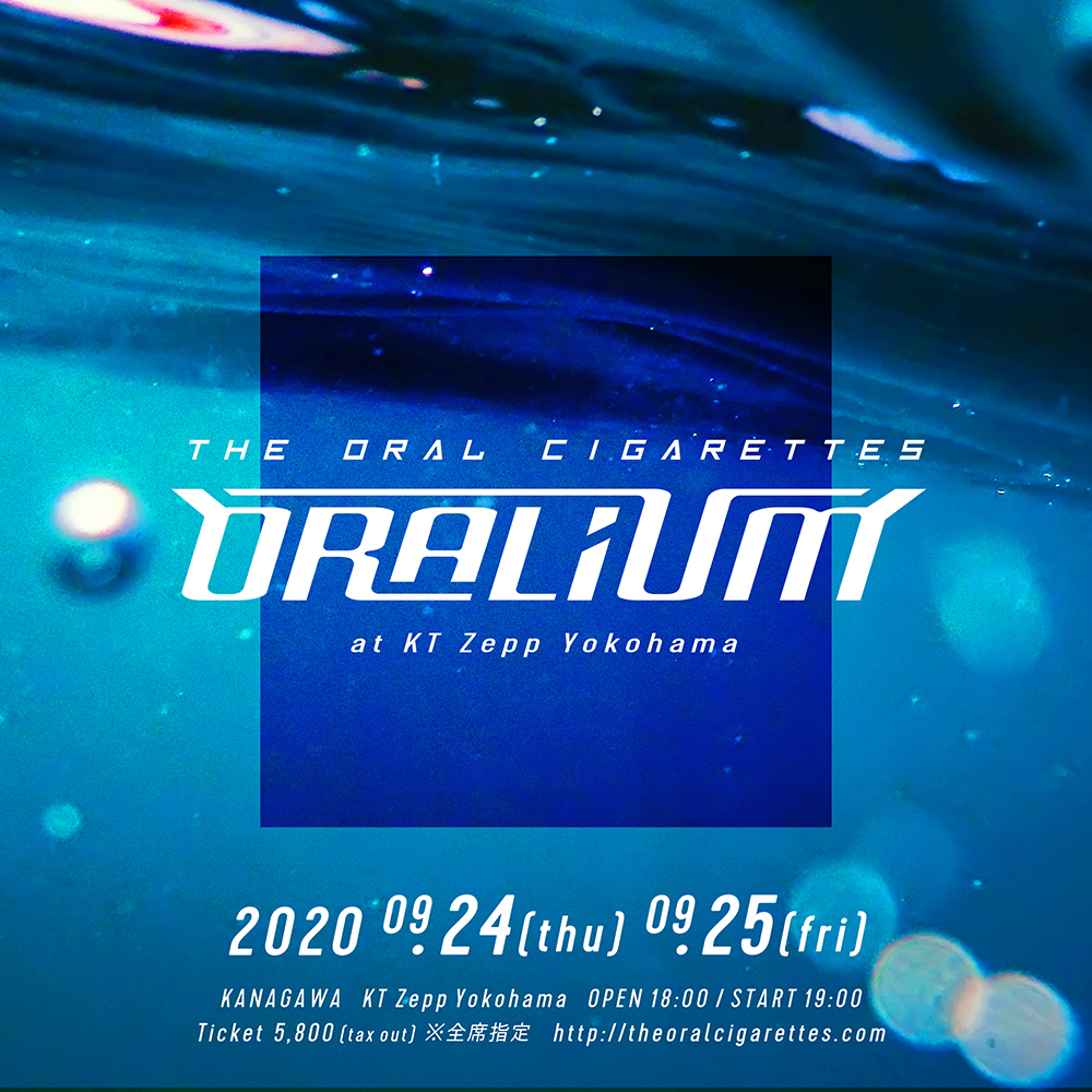 THE ORAL CIGARETTES│「ORALIUM」 at KT Zepp Yokohama