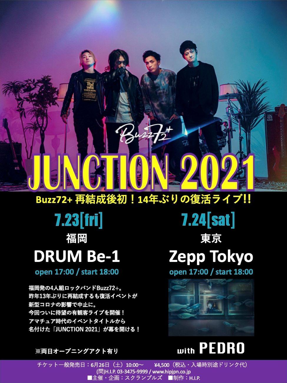 Buzz72+ / PEDRO <オープニングアクト有り>│JUNCTION 2021